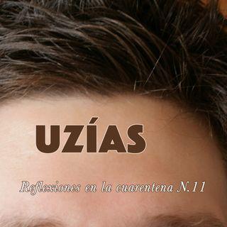 Uzías (Reflexiones en la cuarentena N.11)