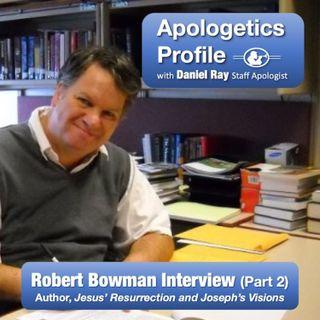 "20 Rob Bowman Interview Part 2: ""Jesus' Resurrection and Joseph's Visions"""