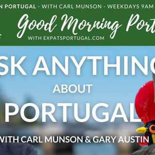 Carl and Gary's 'Ask ANYTHING about PORTUGAL' on Good Morning Portugal!