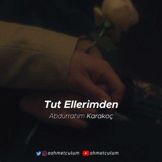Abdurrahim Karakoç | Tut Ellerimden