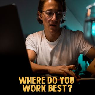 What work environment do you work most effective in? EP4