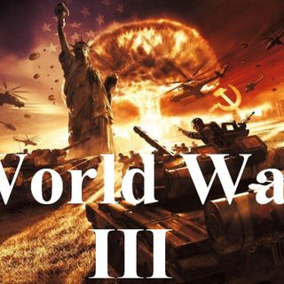 """WWIII: Is It On The Horizon?"""