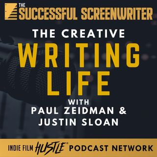 Ep51 - The Creative Writing Life with Paul Zeidman and Justin Sloan