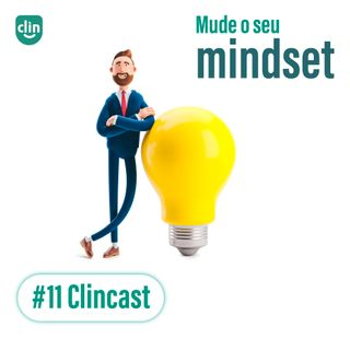 #11 - Mude o seu Mindset