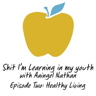 Episode Two: Healthy Living