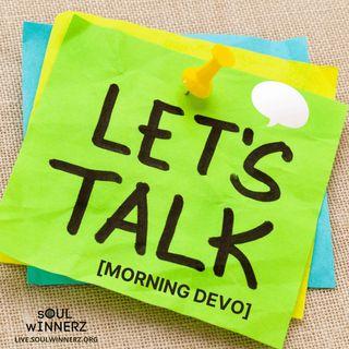 Let's Talk [Morning Devo]