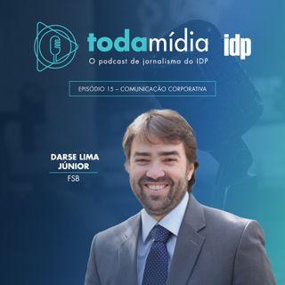 Toda Mídia #15 | Comunicação Corporativa, com Darse Lima Júnior