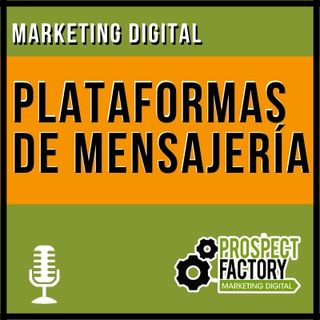 Marketing en plataformas de mensajería | Prospect Factory