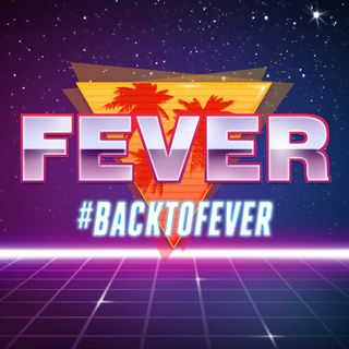FEVER: #BackToFEVER
