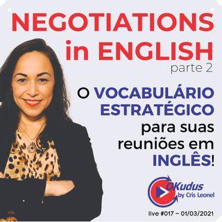 #017 - NEGOTIATIONS in ENGLISH - O Vocabulário Estratégico para suas reuniões em INGLÊS!