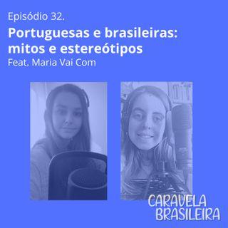 #32 Portuguesas e brasileiras: mitos e estereótipos