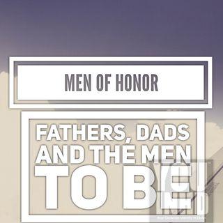 Men of Honor: True Fathers. Real Men. Servants of God