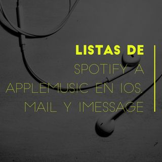 Listas de Spotify a AppleMusic en iOS, Mail y iMessage