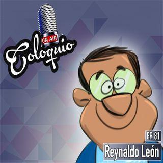 Episodio 81 Reynaldo León