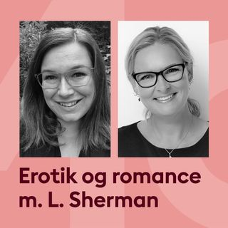 L. Sherman & Rikke Ella Andrup taler med Marie Louise Toksvig om erotisk litteratur