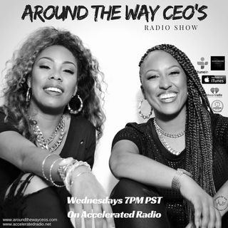 Around The Way CEOs 8-3-16