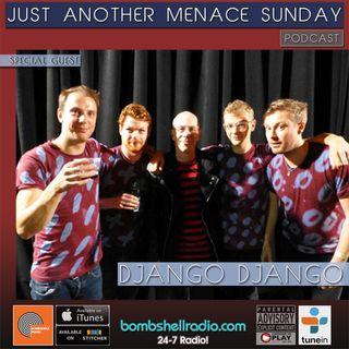 Just Another Menace Sundy  801 w: Django Django