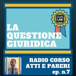 Radio Corso Atti e Pareri #7 - La questione giuridica