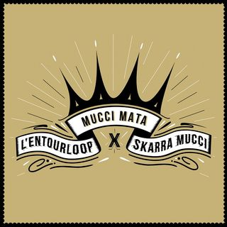 L'Entourloop - Mucci Mata feat. Skarra Mucci