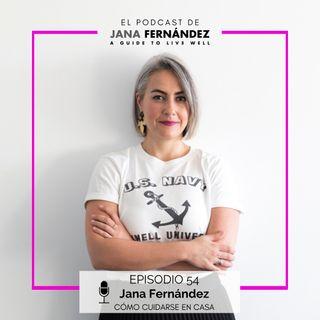 Cómo cuidarse en casa, con Jana Fernández