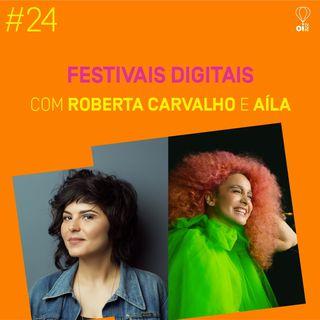 #24 - Roberta Carvalho e Aíla