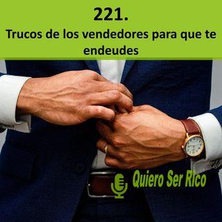 👔 221. Trucos de los vendedores para que te endeudes