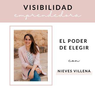 Capítulo 6. El poder de elegir con Nieves Villena