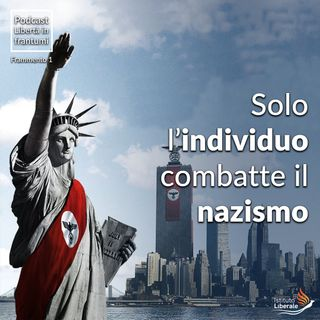Frammento 2 - Solo gli individui combattono il nazismo