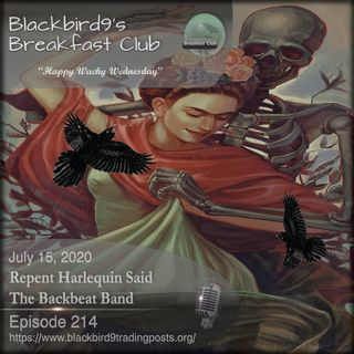 Repent Harlequin Said The Backbeat Band - Blackbird9 Podcast
