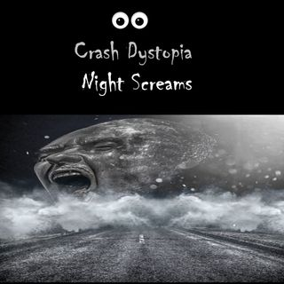 Crash Dystopia Night Screams