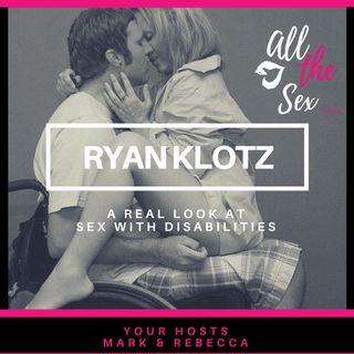 Ryan Klotz- Sex & Disabilities