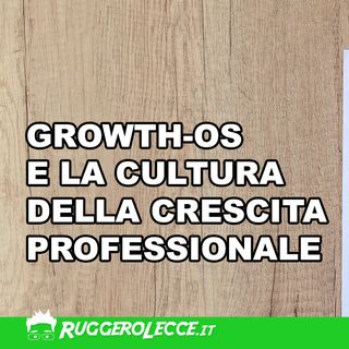 12 - Growth-Os e la Cultura della Crescita Professionale