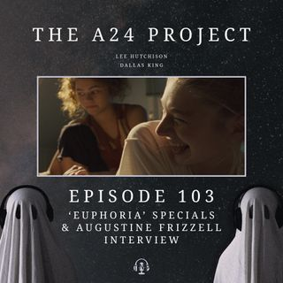103 - Euphoria Specials & Augustine Frizzell Interview