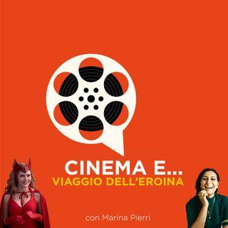Cinema e...Viaggio dell'eroina | WANDAVISION con Marina Pierri