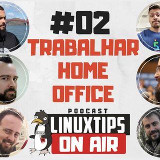 02 - TRABALHAR HOME OFFICE