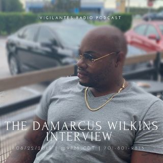 The DaMarcus Wilkins Interview.