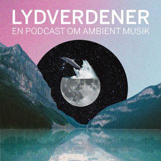 En podcast om ambient starter selvfølgelig med pioneren Brian Eno (1:10)
