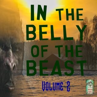 In the Belly of the Beast | Volume 2 | Podcast Episode 175