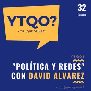 Los políticos y su presencia en redes sociales. Hablamos con David Alvarez