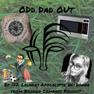 "Laundry Apocalypse w/ Donna From ""Broken Compass"" Podcast: ODO 177"