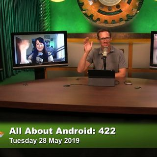 All About Android 422: Maybe Listen to That Guy