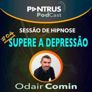#04 Hipnose para Depressão com Odair Comin