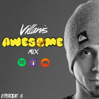 Villanis Awesome Mix Ep. 6 - Radio Show