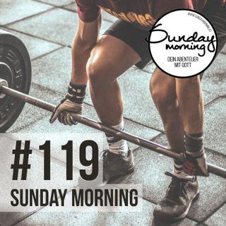 Get strong! - Wie du deinen Glauben stärkst - Sunday Morning #119
