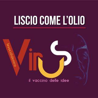 Virus- Liscio come l'olio