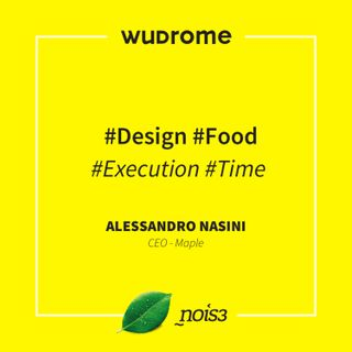 WUDRome 2016 - #Design #Food #Execution #Time - Alessandro Nasini