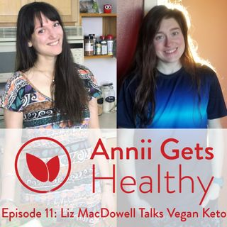 Episode 11- Liz MacDowell Talks Vegan Keto
