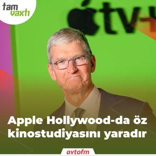 Apple Hollywood-da öz kinostudiyasını yaradır | Tam vaxtı #106