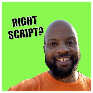 Day 216 - Are You Rehearsing the Right Script?