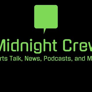 Midnight Crew Podcast Episode #10 - NFL Draft w/ Big Daddy Irvin
